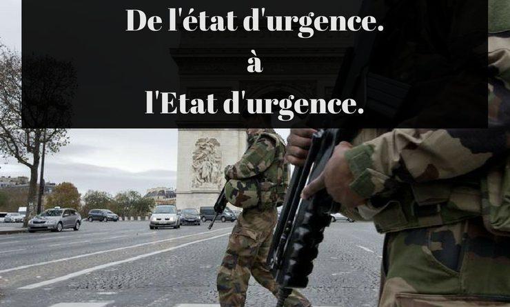 De l'état d'urgence à l'Etat d'urgence.