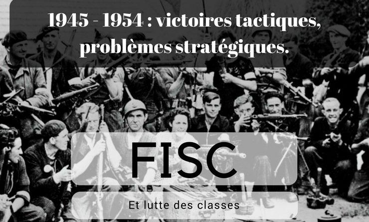 FISC et lutte des classes. Partie III – 1945 – 1954 Victoires tactiques, problèmes stratégiques.