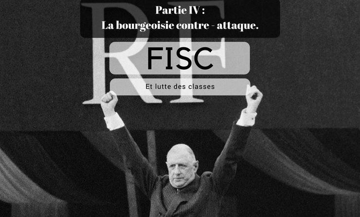 FISC et lutte des classes – Partie IV – La bourgeoisie contre – attaque.