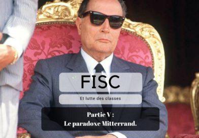 FISC et lutte des classes – partie V – le paradoxe Mitterrand