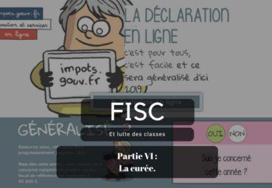 FISC et lutte des classes – Partie VI – La curée.