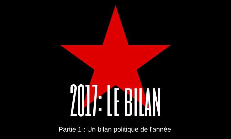 2017 : Le bilan – partie 1 : Le bilan de l'année politique.