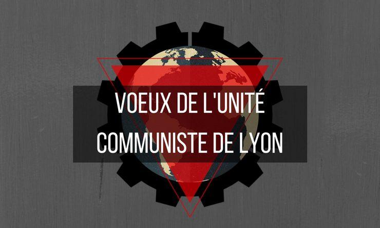Voeux de l'Unité Communiste de Lyon pour l'année 2018
