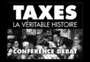 Taxes : la véritable histoire – conférence / débat